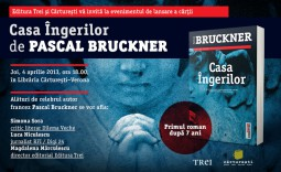 Pascal Bruckner lanseaza Casa Ingerilor