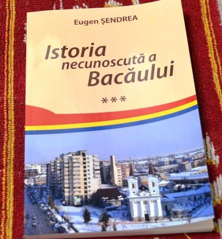 Istoria Necunoscuta a Bacaului lll -Eugen Sendrea