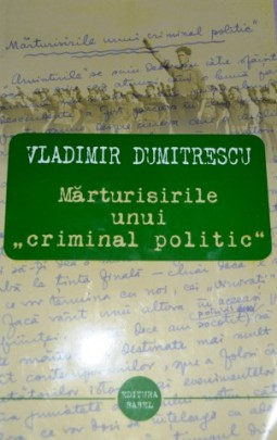"Marturisirile unui ""criminal politic"",  (1)"